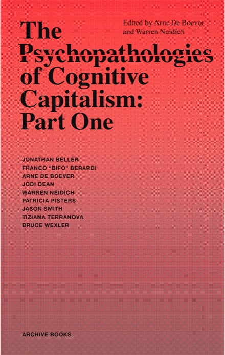 The Psychopathologies of Cognitive Capitalism: Part One